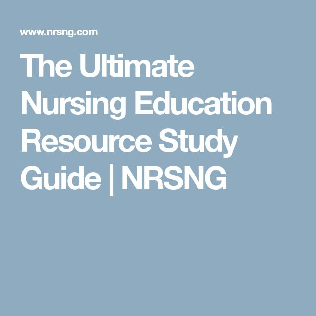 The Ultimate Nursing Education Resource Study Guide   NRSNG