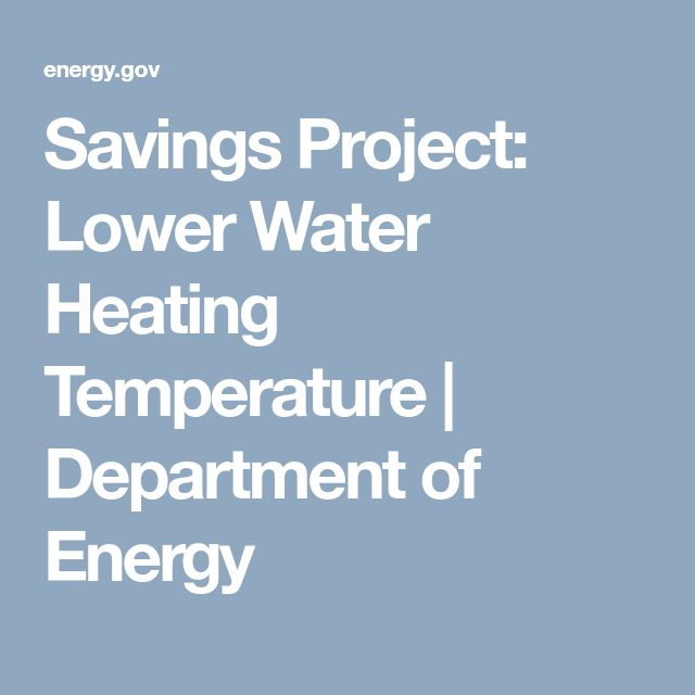 Savings Project: Lower Water Heating Temperature | Department of Energy