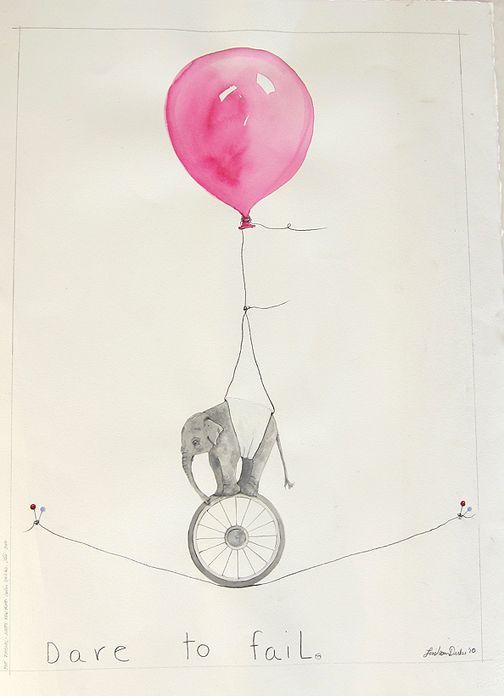 do it!Tattoo Ideas, Fail, Give, Elephant, Illustration, Art, Lisa Mann, Mann Dirk, Inspiration Quotes