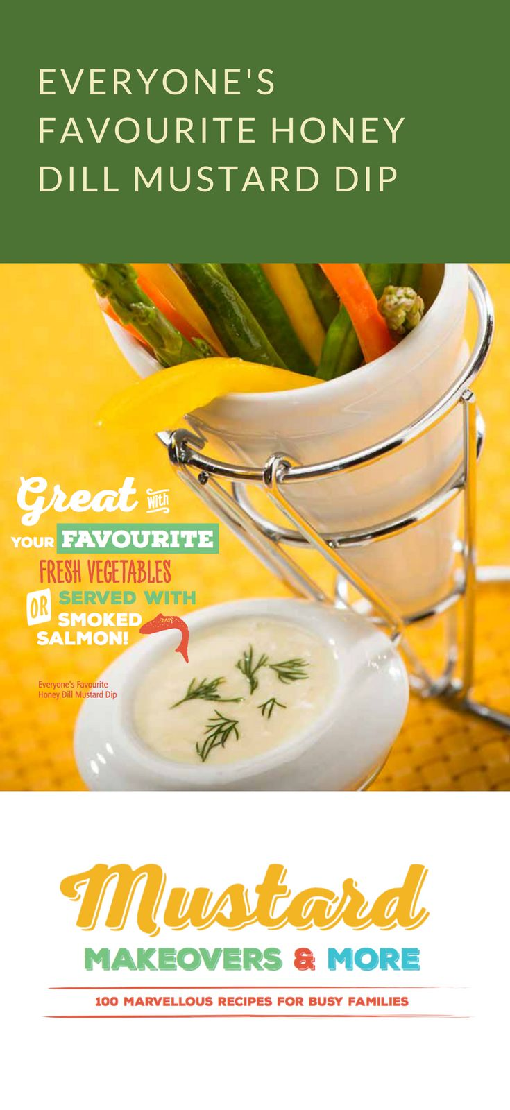 Everyone's Favourite Honey Dill Mustard Dip from Mustard Makeovers & More