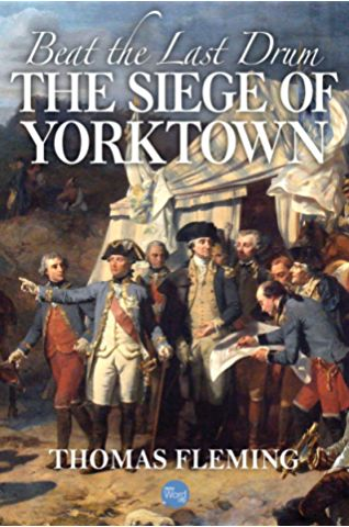 Beat the Last Drum: The Siege of Yorktown (The Thomas Fleming Library)