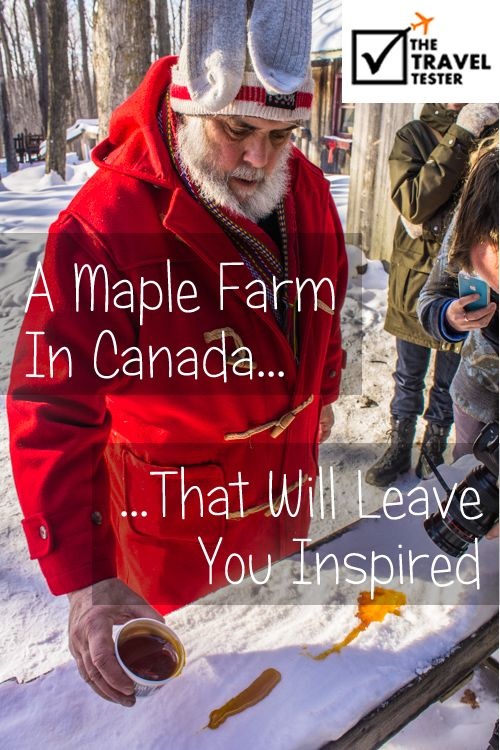 A Maple Farm in Canada That Will Leave You Inspired | The Travel Tester