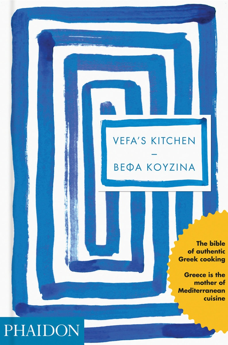Vefa's Kitchen: Greek cooking bible