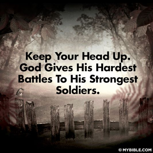 God Keep Me Strong Quotes: God Gives His Hardest Battles To His Strongest Soldiers