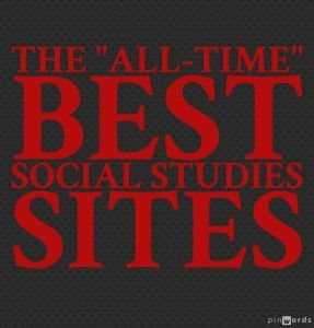 """The """"All-Time"""" Best Social Studies Sites"""