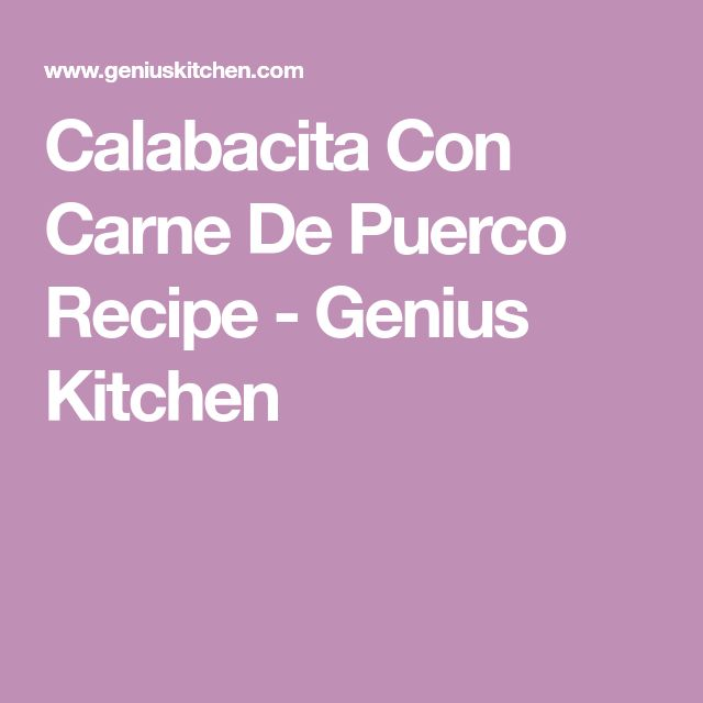Calabacita Con Carne De Puerco Recipe - Genius Kitchen