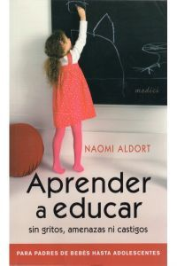 Aprender a educar sin gritos, amenazas ni castigos http://www.imosver.com/es/libro/aprender-a-educar-sin-gritos-amenazas-ni-castigos_9970017155