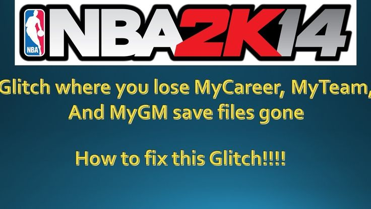 NBA 2K14: How to fix lose of Mycareer, myteam and mygm files!!!