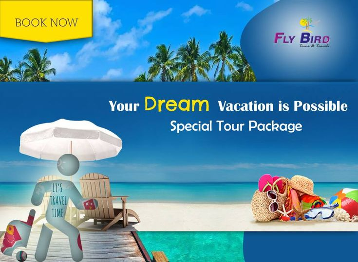 Your Dream Vacation is Possible,  BOOK NOW! Special Tour Package #dream #vacation #bookNow #travelPackages #flyBird