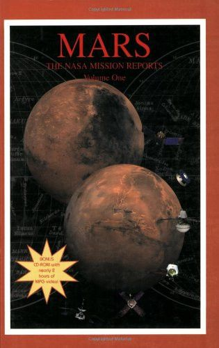 Mars: The NASA Mission Reports: Apogee Books Space Series 10 (Includes CDROM: Mars Movies and Images)