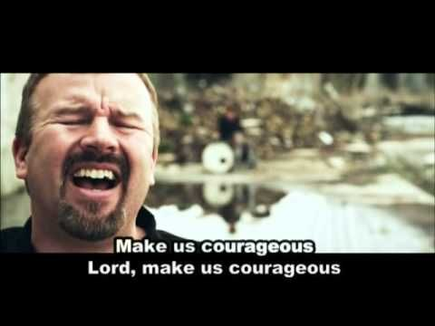 Courageous-Casting Crowns with lyrics....for our men and the women who stand behind them helping them be courageous...