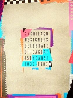 The 27 Chicago Designers - Anonymous, 27 Chicago Designers Celebrate Chicago at 150 Years! - Chicago 27 Opening Image 1987