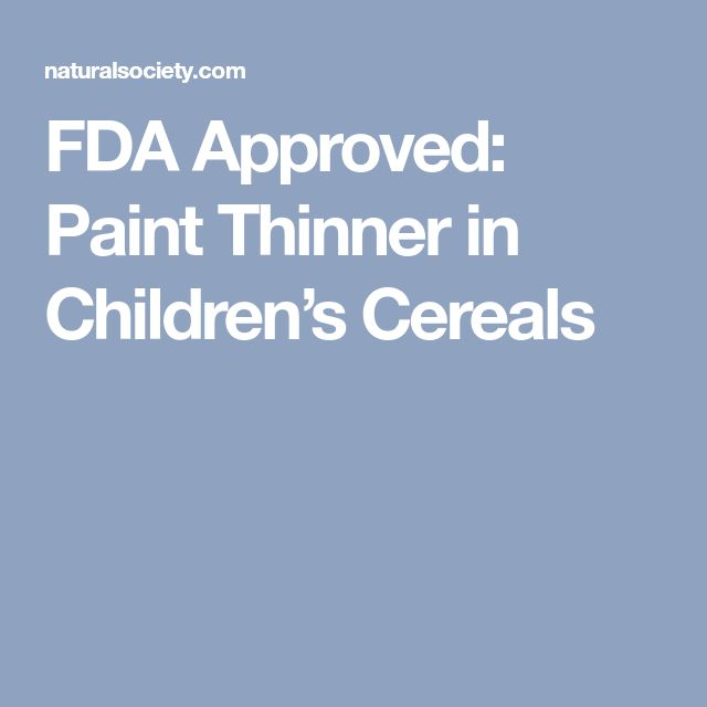 FDA Approved: Paint Thinner in Children's Cereals