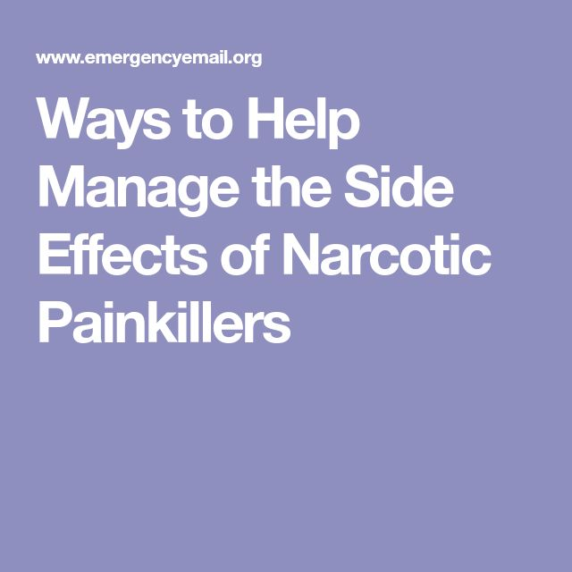 Ways to Help Manage the Side Effects of Narcotic Painkillers