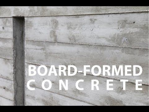 Board Formed Architectural Concrete Walls How To