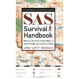 SAS Survival Handbook: How to Survive in the WIld, in Any Climate, on Land or at Sea (Paperback)By John Wiseman