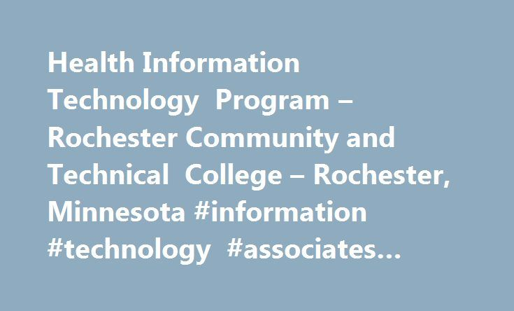 Health Information Technology Program – Rochester Community and Technical College – Rochester, Minnesota #information #technology #associates #degree http://italy.nef2.com/health-information-technology-program-rochester-community-and-technical-college-rochester-minnesota-information-technology-associates-degree/  # Health Information Technology / Healthcare Informatics / Coding Specialist / Cancer Registry Management Overview Health Information Technology / Healthcare Informatics / Coding…