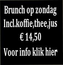Brunch op zondag Incl.koffie,thee,jus € 14,50 Voor info klik hier