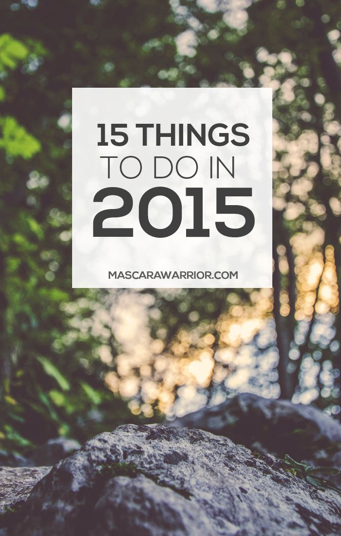 15 Things To Do In 2015... Perfect for a happy and adventurous new year!