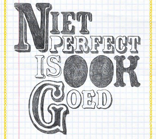 Hou van jezelf zoals je bent-wacht niet tot je perfect bent~