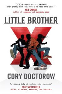"""Little Brother By Cory Doctorow Marcus aka """"w1n5t0n,"""" is only seventeen years old, but he figures he already knows how the system works–and how to work the system. Smart, fast, and wise to the ways of the networked world, he has no trouble outwitting his high school's intrusive but clumsy surveillance systems."""