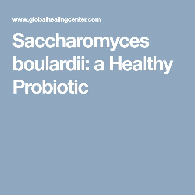 Saccharomyces boulardii: a Healthy Probiotic