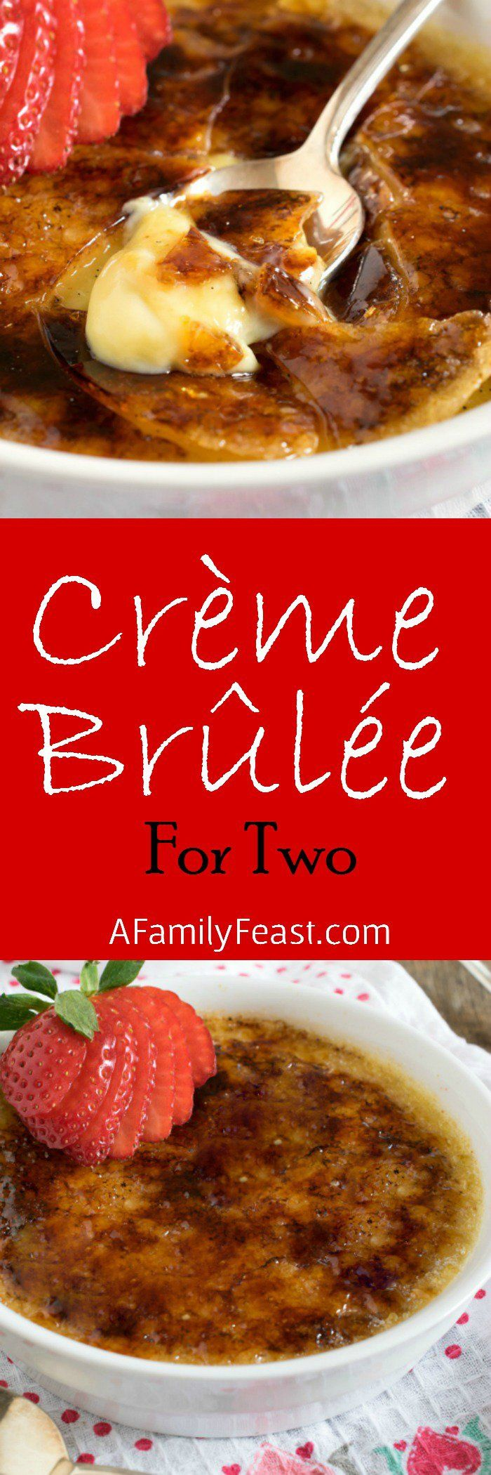 Crème Brûlée for Two - This classic recipe has been sized down to two servings. Perfect dessert for a special, romantic meal!