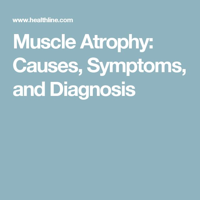 Muscle Atrophy: Causes, Symptoms, and Diagnosis