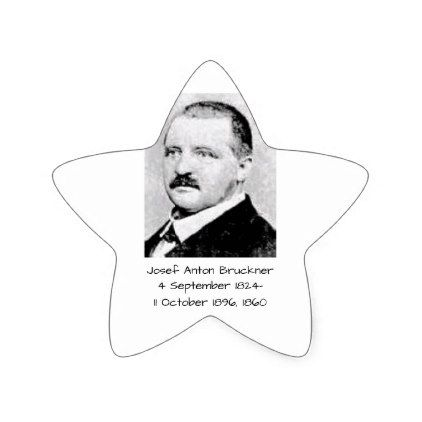 Josef Anton Bruckner 1860 Star Sticker - sticker stickers custom unique cool diy