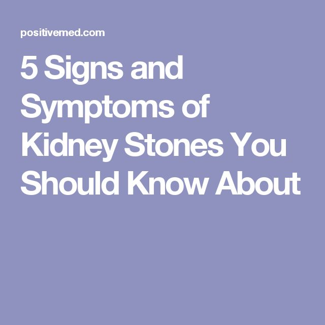 5 Signs and Symptoms of Kidney Stones You Should Know About