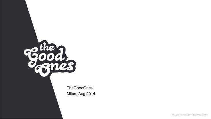TheGoodOnes Presentation Aug 2014 by TheGoodOnes via slideshare