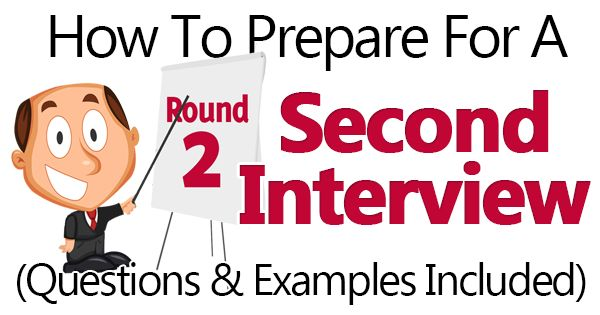 Learn the full proof way to prepare for your second interview. Includes common second interview questions, our top 5 tips, questions to ask and more...