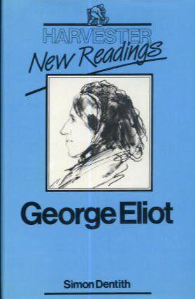 George Eliot / Simon Dentith. Brighton, Sussex : Harvester Press, 1986. http://kmelot.biblioteca.udc.es/record=b1022666~S10*gag