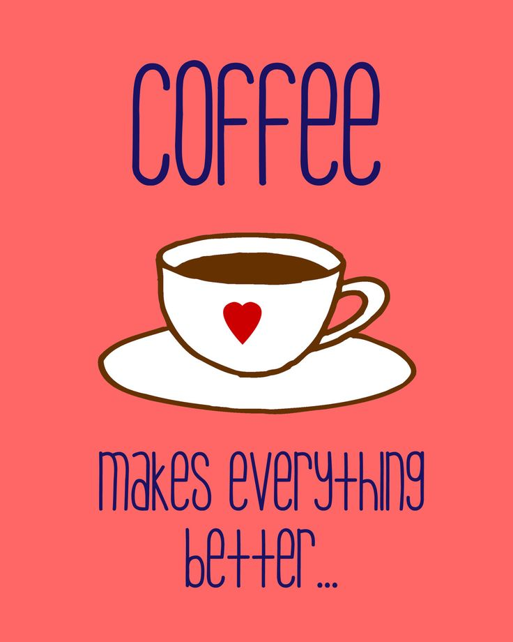Coffee makes everything better. print. digital. coffee. typography. fonts…