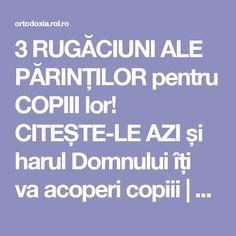 3 RUGĂCIUNI ALE PĂRINȚILOR pentru COPIII lor! CITEȘTE-LE AZI și harul Domnului îți va acoperi copiii | ROL.ro