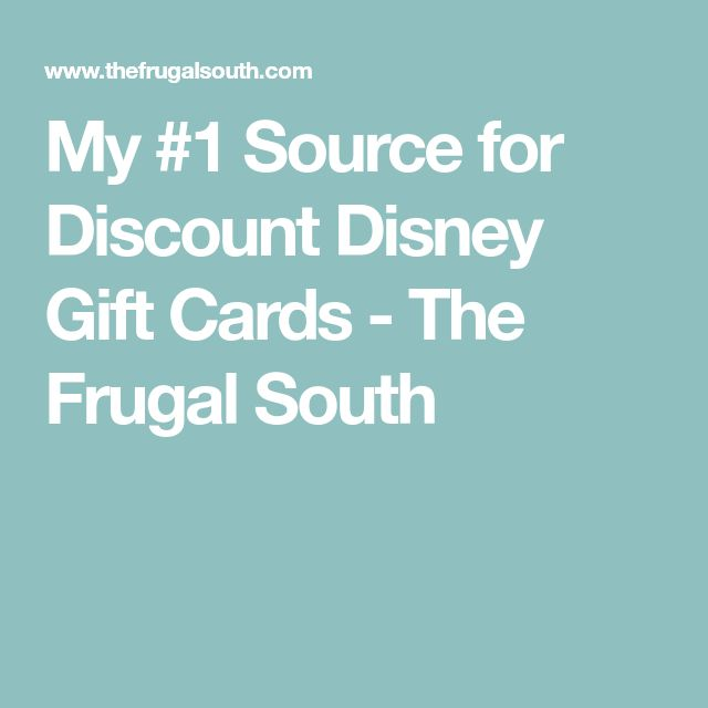 My #1 Source for Discount Disney Gift Cards - The Frugal South