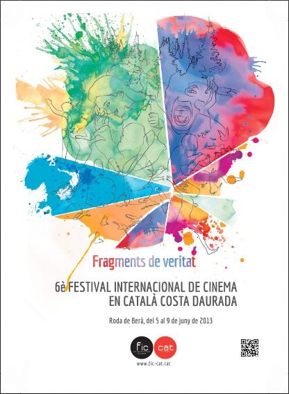 6è Festival Internacional de Cinema en català Costa Daurada de Roda de Barà FIC-CAT 2013 http://www.costadoradatransfers.com/esp/