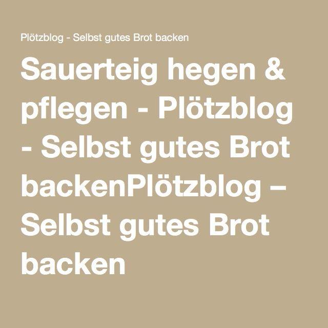 Sauerteig hegen & pflegen - Plötzblog - Selbst gutes Brot backenPlötzblog – Selbst gutes Brot backen