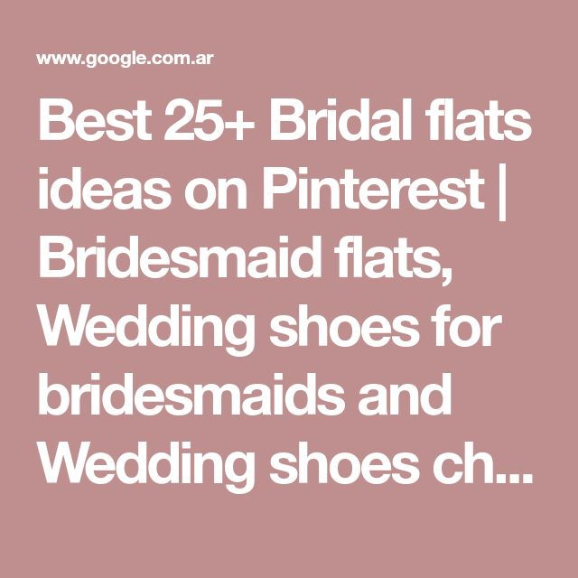 Best 25+ Bridal flats ideas on Pinterest   Bridesmaid flats, Wedding shoes for bridesmaids and Wedding shoes christian louboutin