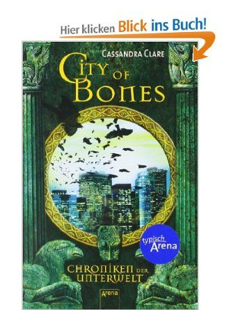 City of Bones: Chroniken der Unterwelt (1) City of Ashes: Chroniken der Unterwelt (2) City of Glass: Chroniken der Unterwelt (3) Cassandra Clare