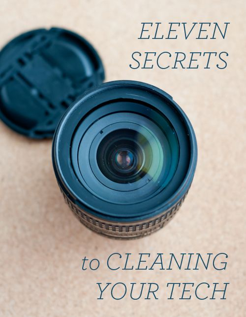 11 Secrets to Cleaning Your Tech Devices. Laptops, cameras, smart phones, etc. It's the NEW spring cleaning!