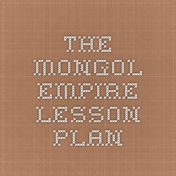 the mongol empire lesson plan world history pinterest lesson plans the o 39 jays and empire. Black Bedroom Furniture Sets. Home Design Ideas
