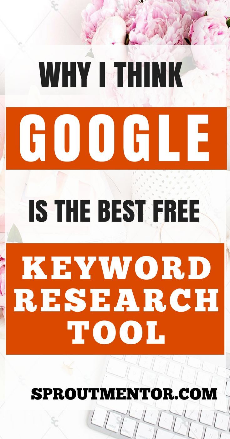 Why I Think Google Is The Best Free Keyword Research Tool
