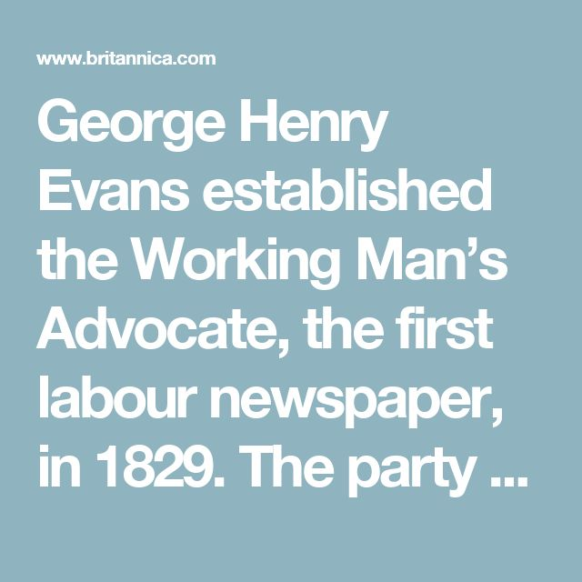 George Henry Evans established the Working Man's Advocate, the first labour newspaper, in 1829. The party grew rapidly, but factional disputes over doctrine and leadership split the ranks early in the 1830s. Some members formed the short-lived Equal Rights Party in 1833; others joined the reform wing—called the Locofocos—of New York's Democratic Party.