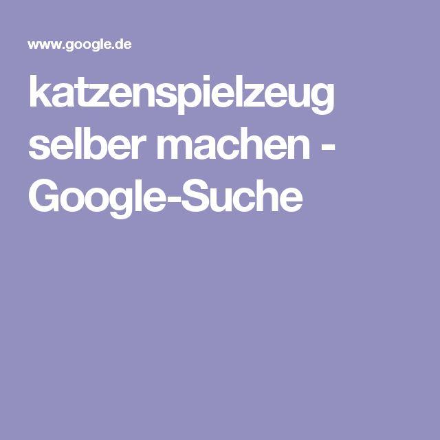 katzenspielzeug selber machen - Google-Suche