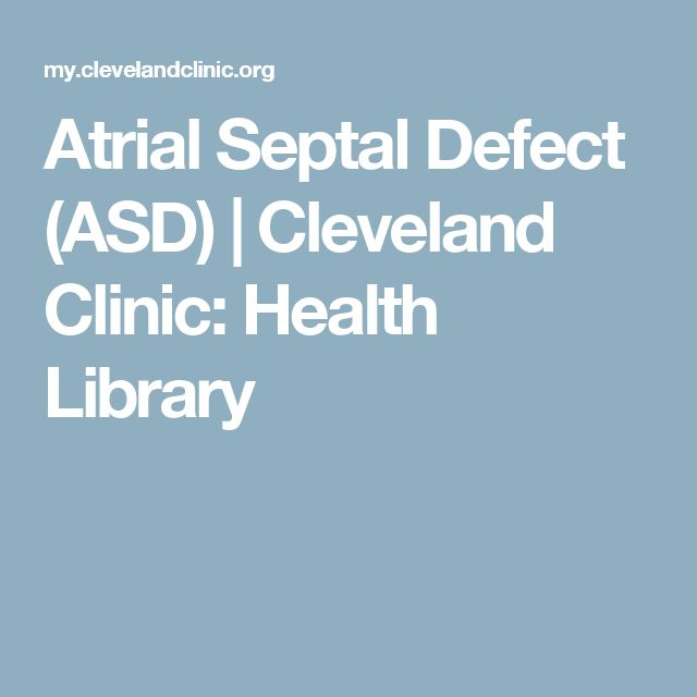 Atrial Septal Defect (ASD)   Cleveland Clinic: Health Library