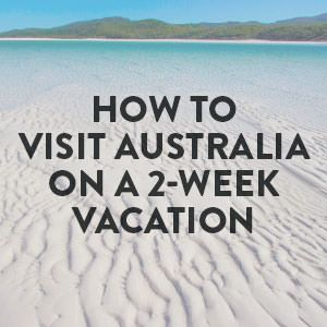 Learn how to visit Australia on a two week vacation. Get tips and travel suggestions for your bucket list once-in-a-lifetime adventure to Oz.
