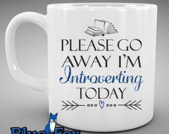 Coffee Mug, Please go away I'm introverting today, Morning Coffee,Book lover mug, Coffee Cup, MUG-225-1
