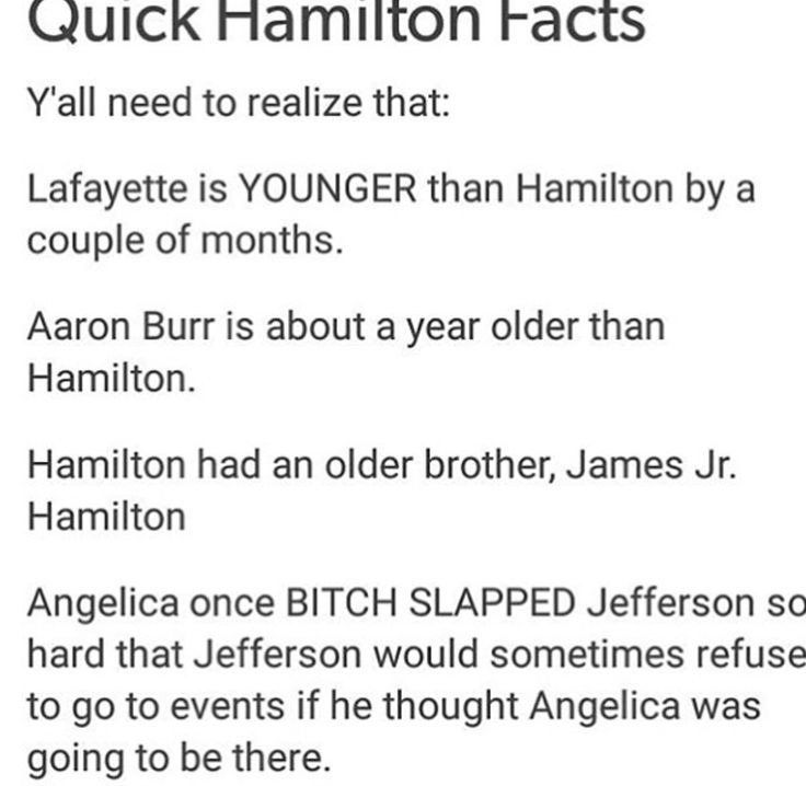 Hamilton's birthday year is still up for discussion so he could be younger or older than Burr