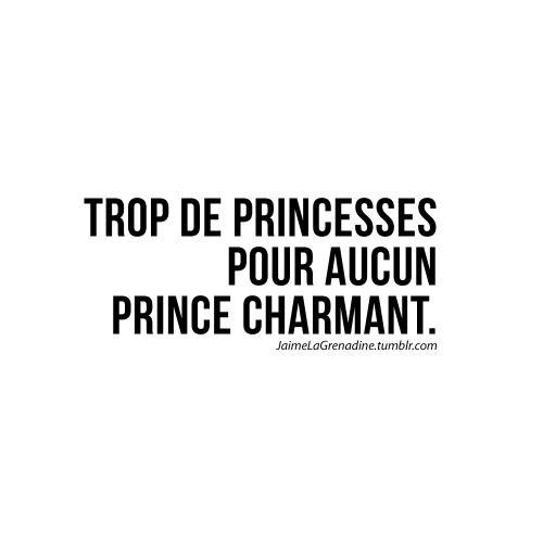 Trop de princesses pour aucun prince charmant - # JaimeLaGrenadine #citation #princesse